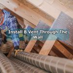 How to Install B Vent Through The Wall?