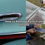 How to Remove Paint From Chrome?