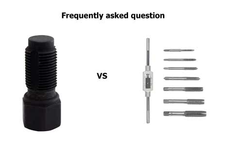 Frequently asked question (FAQ) Thread chaser vs tap