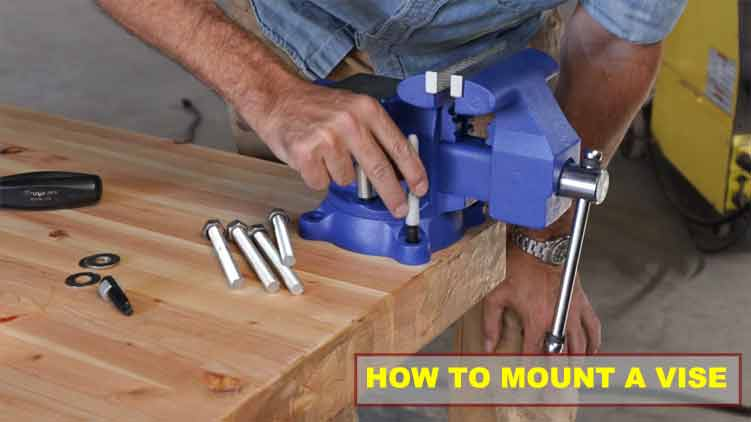 How to Mount a Vise?